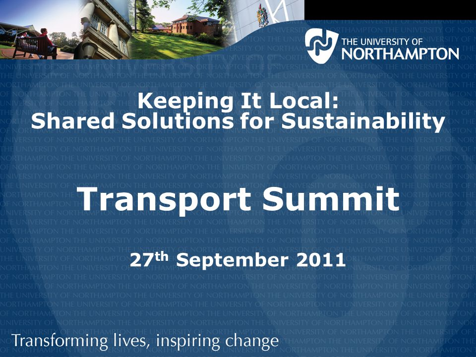Keeping It Local: Shared Solutions for Sustainability Transport Summit 27 th September 2011