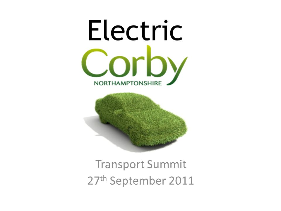 Electric Transport Summit 27 th September 2011