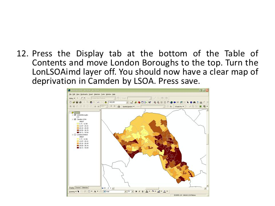 12.Press the Display tab at the bottom of the Table of Contents and move London Boroughs to the top.