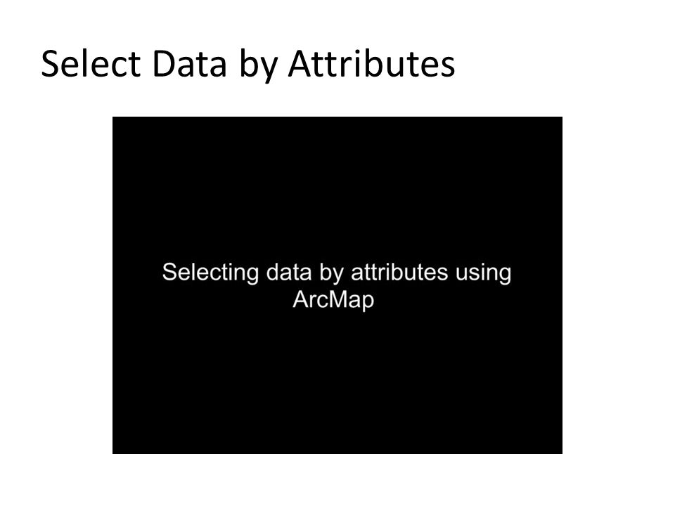 Select Data by Attributes