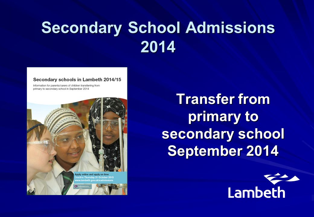 Transfer from primary to secondary school September 2014 Secondary School Admissions 2014
