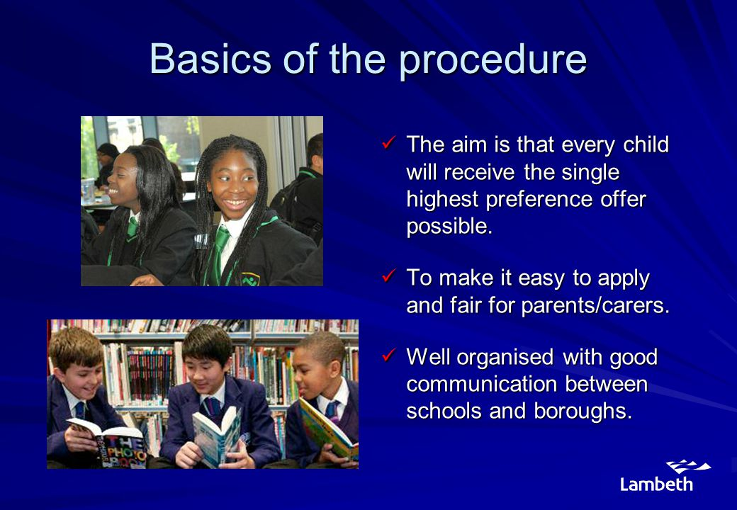 Basics of the procedure The aim is that every child will receive the single highest preference offer possible.