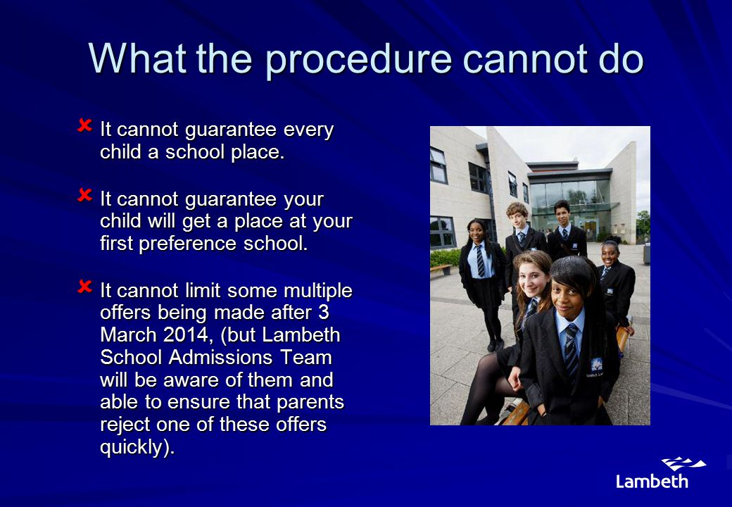 What the procedure cannot do  It cannot guarantee every child a school place.