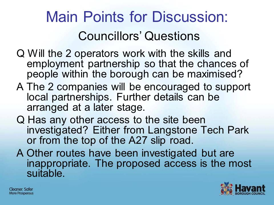 Main Points for Discussion: Councillors' Questions Q Will the 2 operators work with the skills and employment partnership so that the chances of peopl