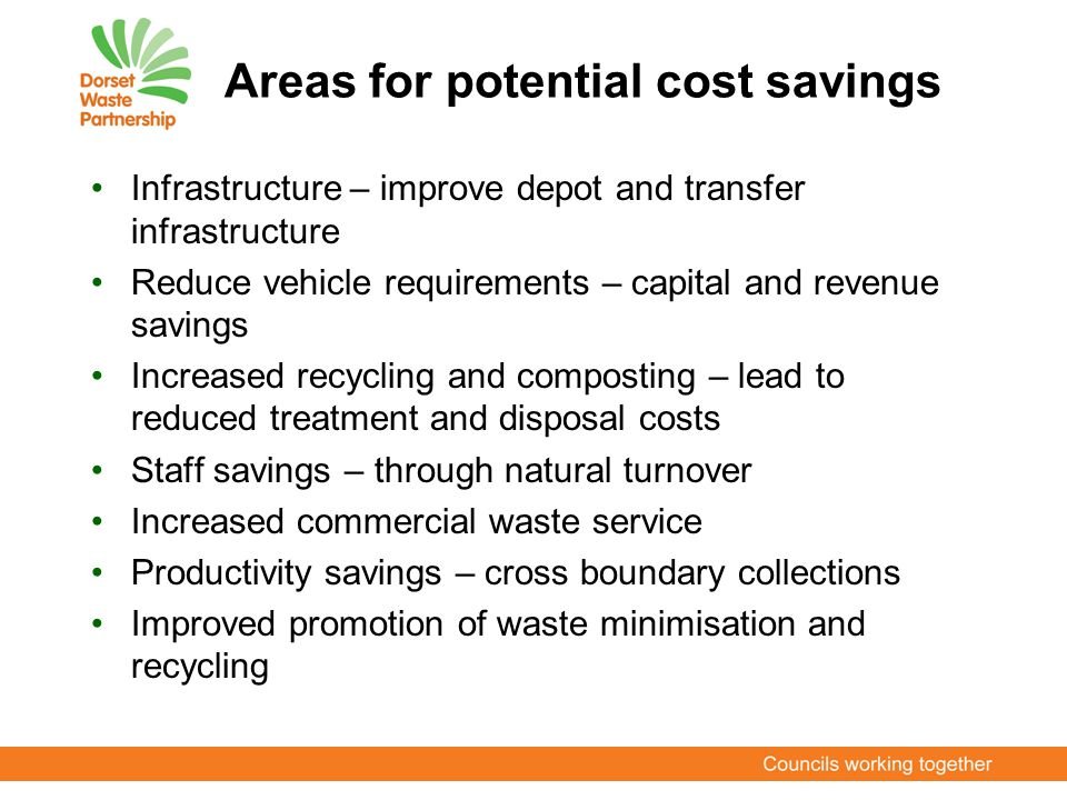 Areas for potential cost savings Infrastructure – improve depot and transfer infrastructure Reduce vehicle requirements – capital and revenue savings
