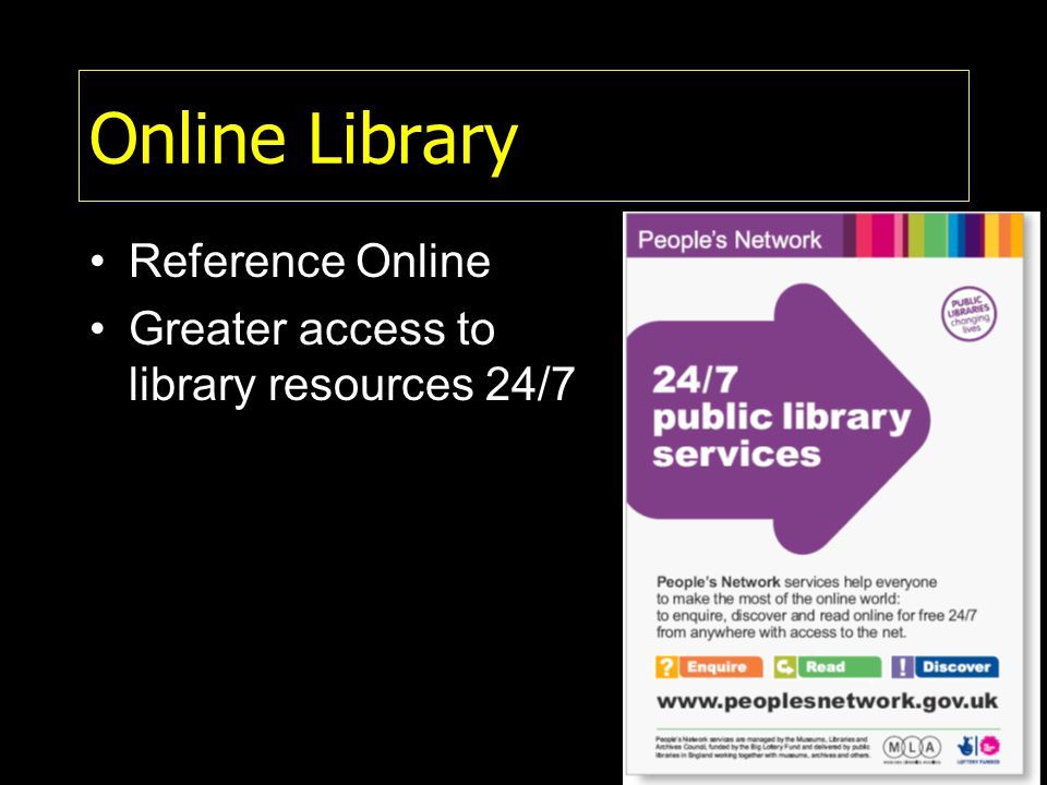 Online Library Reference Online Greater access to library resources 24/7