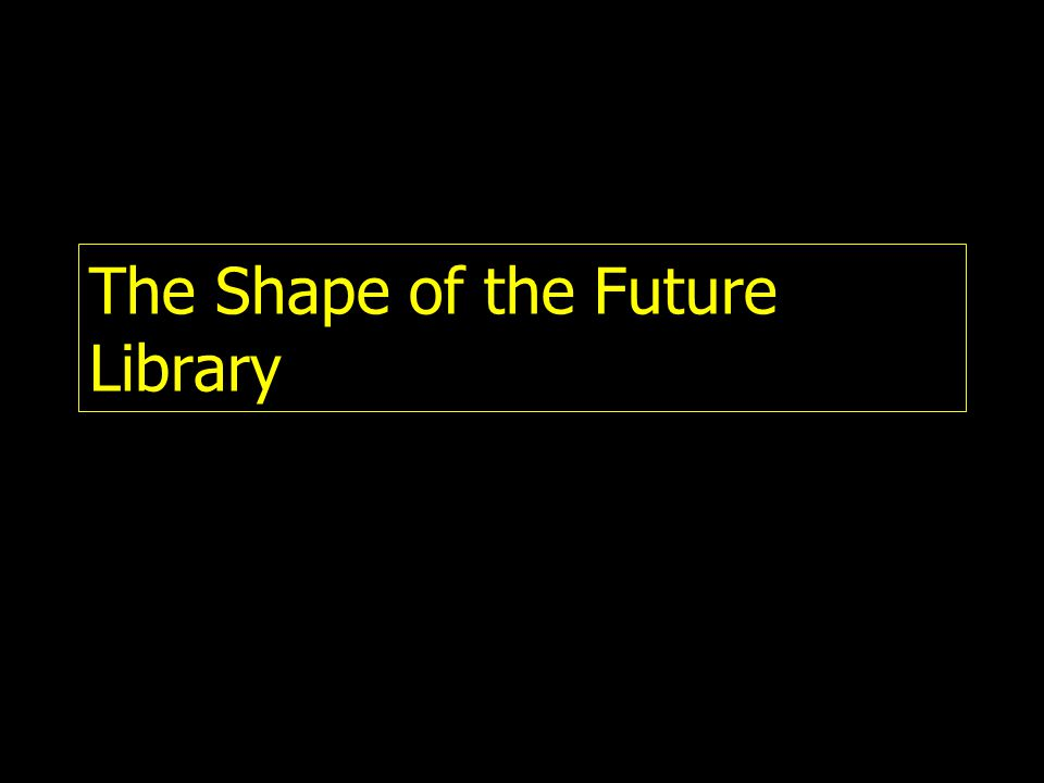 The Shape of the Future Library