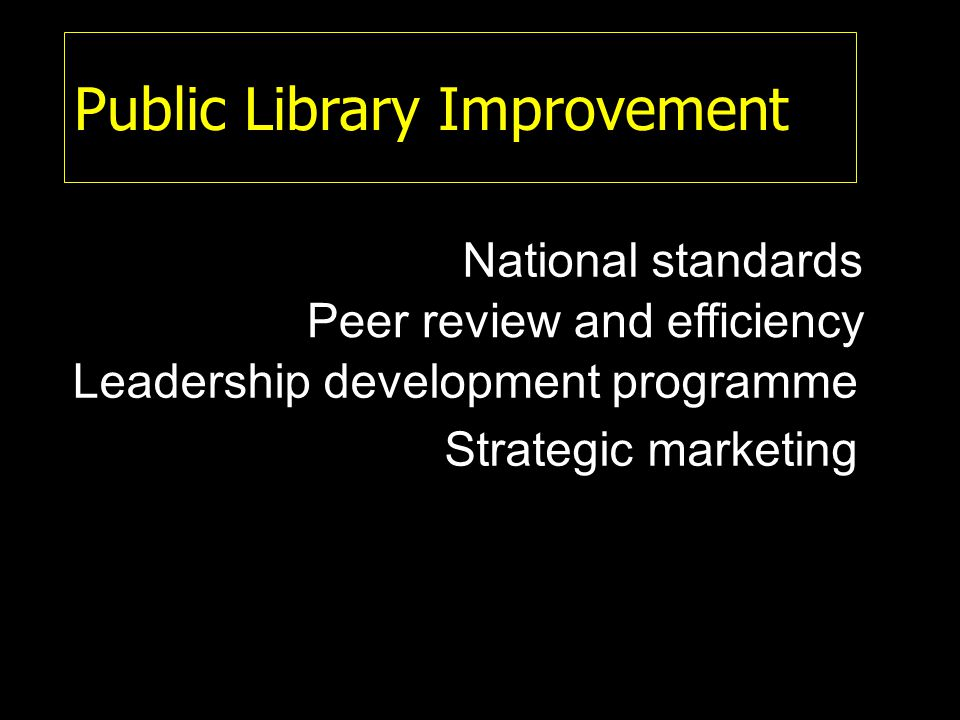 National standards Peer review and efficiency Leadership development programme Strategic marketing