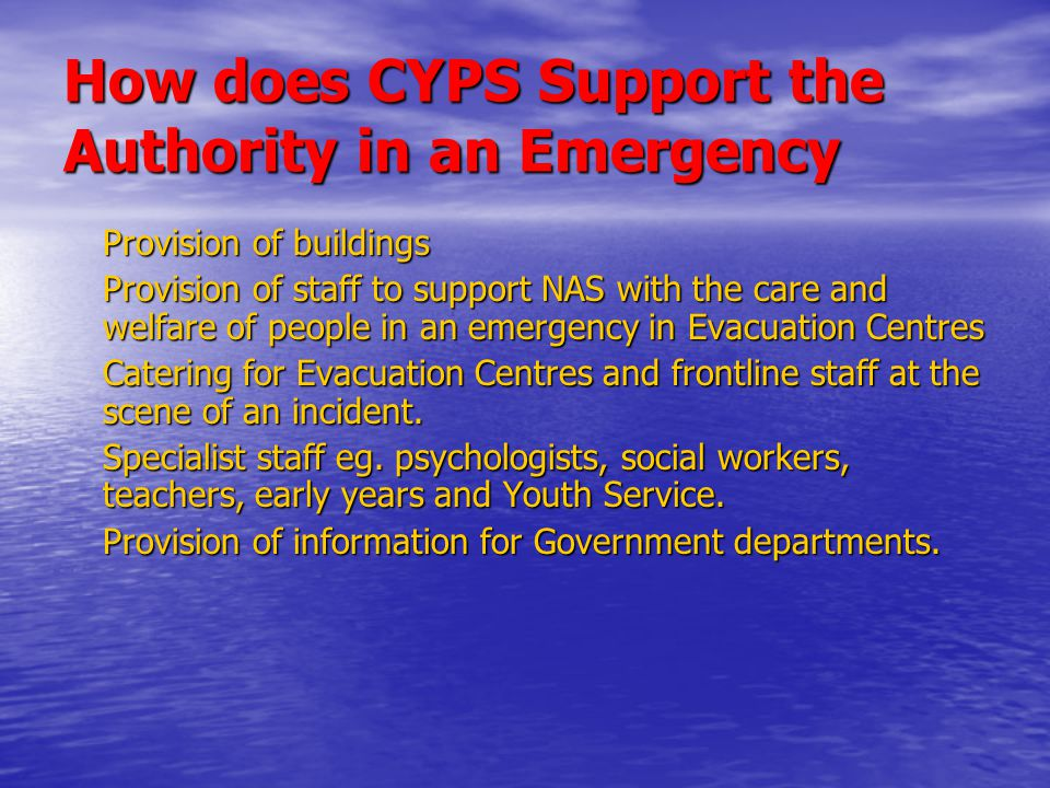 How does CYPS Support the Authority in an Emergency Provision of buildings Provision of staff to support NAS with the care and welfare of people in an