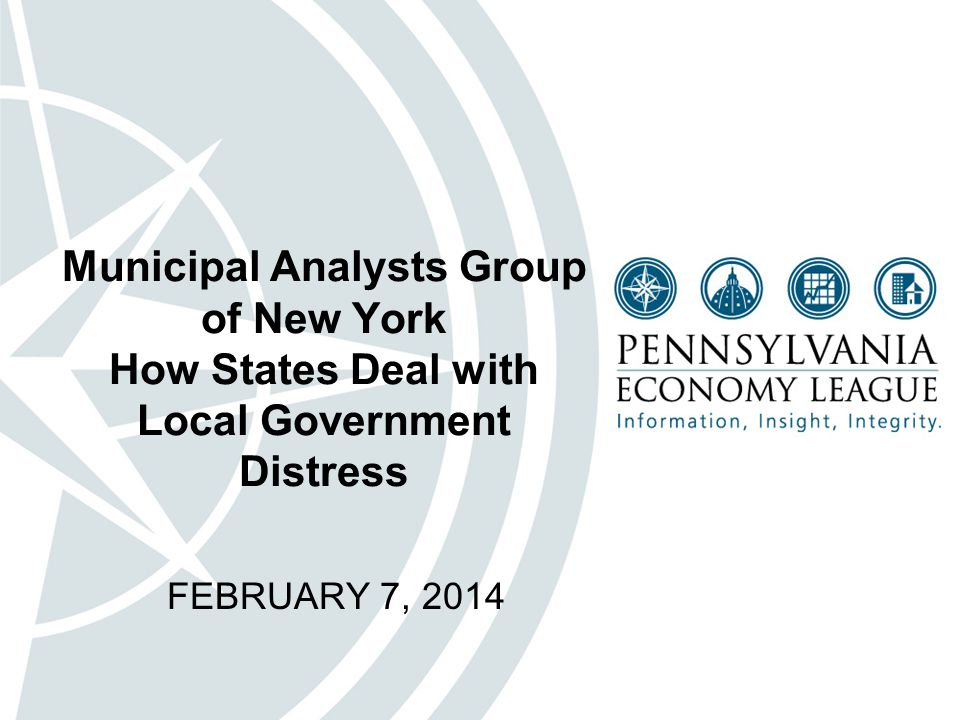 Municipal Analysts Group of New York How States Deal with Local Government Distress FEBRUARY 7, 2014