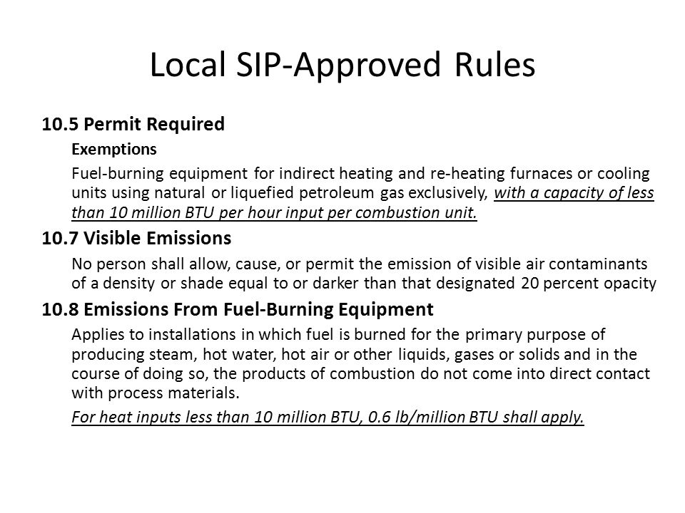 Local SIP-Approved Rules 10.5 Permit Required Exemptions Fuel-burning equipment for indirect heating and re-heating furnaces or cooling units using na