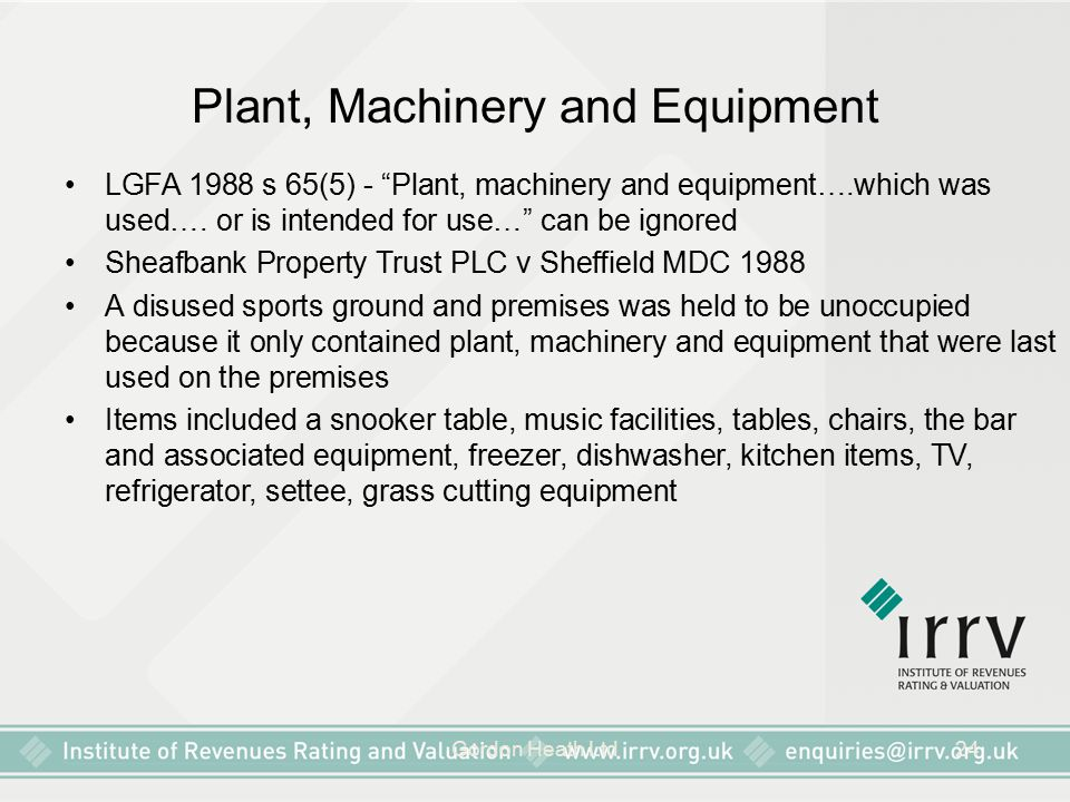 "Gordon Heath Ltd24 Plant, Machinery and Equipment LGFA 1988 s 65(5) - ""Plant, machinery and equipment….which was used…. or is intended for use…"" can b"