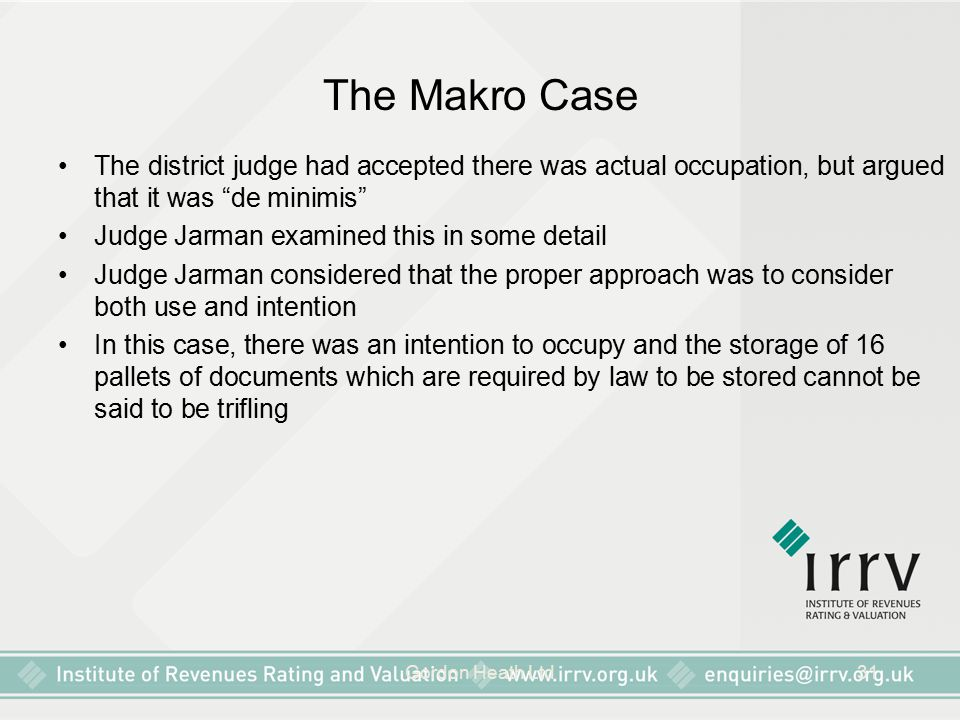 "Gordon Heath Ltd31 The Makro Case The district judge had accepted there was actual occupation, but argued that it was ""de minimis"" Judge Jarman examin"