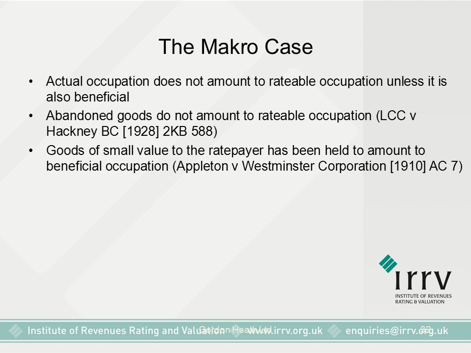 Gordon Heath Ltd32 The Makro Case Actual occupation does not amount to rateable occupation unless it is also beneficial Abandoned goods do not amount