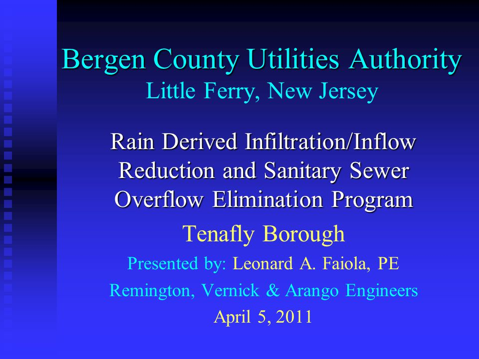 Bergen County Utilities Authority Bergen County Utilities Authority Little Ferry, New Jersey Rain Derived Infiltration/Inflow Reduction and Sanitary S