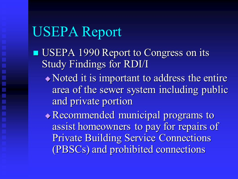 USEPA Report USEPA 1990 Report to Congress on its Study Findings for RDI/I USEPA 1990 Report to Congress on its Study Findings for RDI/I  Noted it is