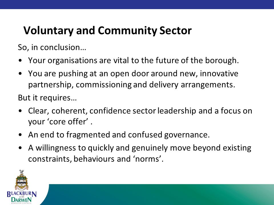 So, in conclusion… Your organisations are vital to the future of the borough.