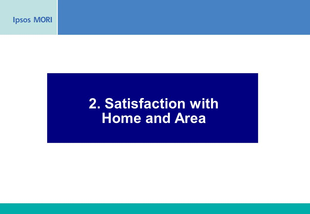 21 2. Satisfaction with Home and Area