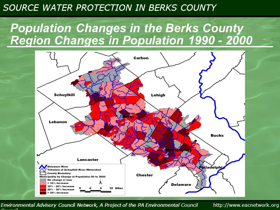 http://www.eacnetwork.org SOURCE WATER PROTECTION IN BERKS COUNTY Environmental Advisory Council Network, A Project of the PA Environmental Council Source Water Protection Zones, Birdsboro and Pottstown Intakes