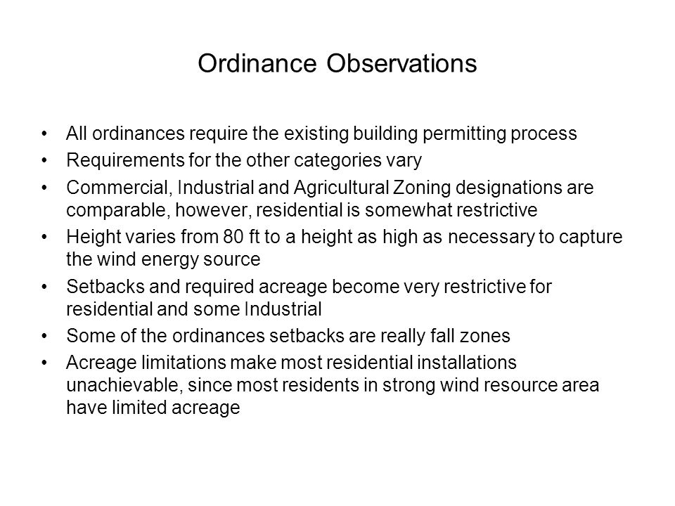 Ordinance Observations All ordinances require the existing building permitting process Requirements for the other categories vary Commercial, Industri