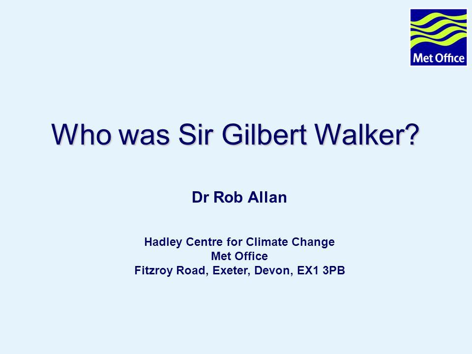 Page 2© Crown copyright 2005 Sir Gilbert Thomas Walker 1868-1958