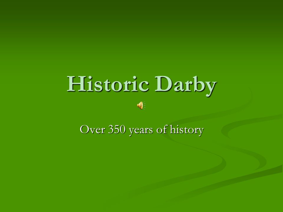 Historic Darby/The Land Darby Borough is located between Cobbs Creek and Darby Creek in Southeastern Delaware County.