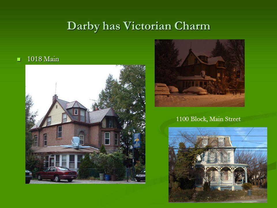 Darby has Victorian Charm 1018 Main 1018 Main 1100 Block, Main Street
