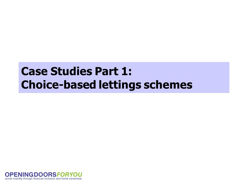 Case Studies Part 1: Choice-based lettings schemes