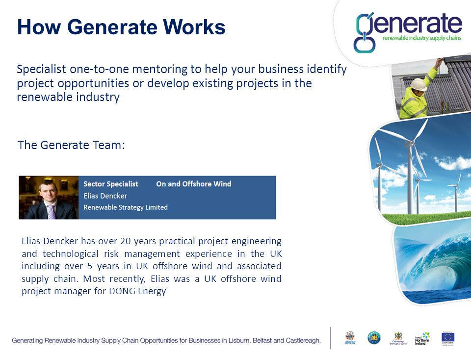 Specialist one-to-one mentoring to help your business identify project opportunities or develop existing projects in the renewable industry How Genera