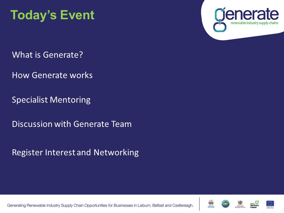 Today's Event What is Generate? How Generate works Specialist Mentoring Discussion with Generate Team Register Interest and Networking