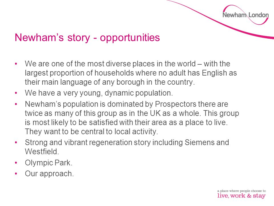 Our focus – Building Resilience Our vision is to help make Newham a place where people choose to live, work and stay.