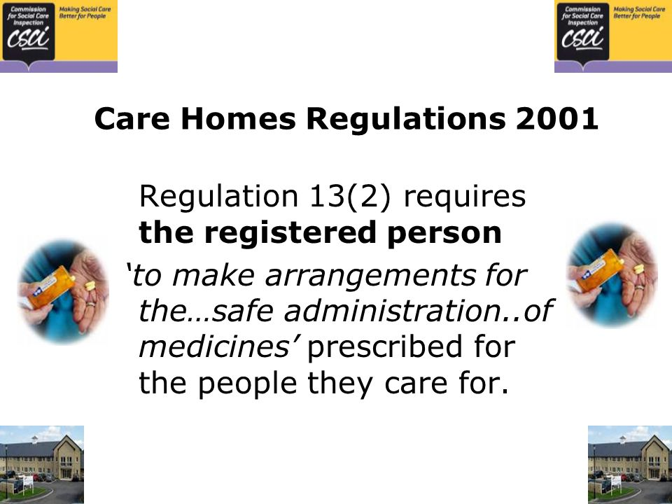 A substantial number of home care services are failing standards relating to medication' There have also been high profile cases of corporate manslaughter associated with medication brought against care home managers and carers.