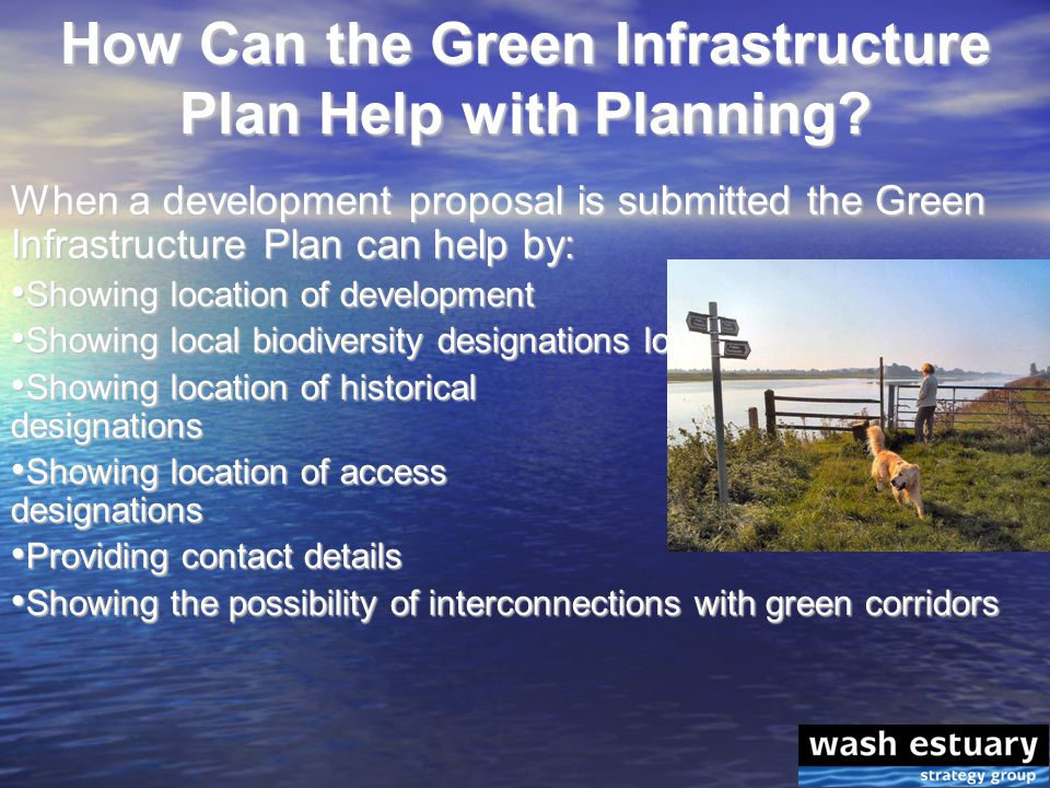 How Can the Green Infrastructure Plan Help with Planning.