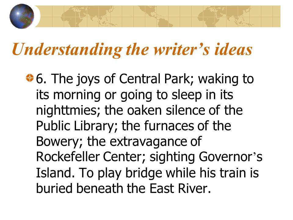 Understanding the writer's ideas 4.