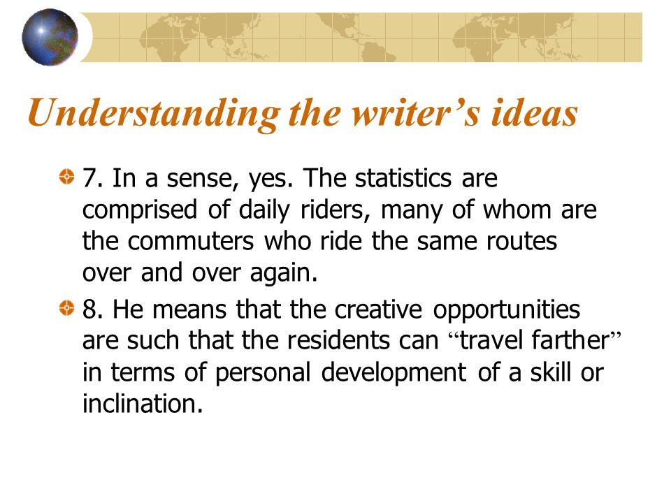 Understanding the writer's ideas 7.In a sense, yes.