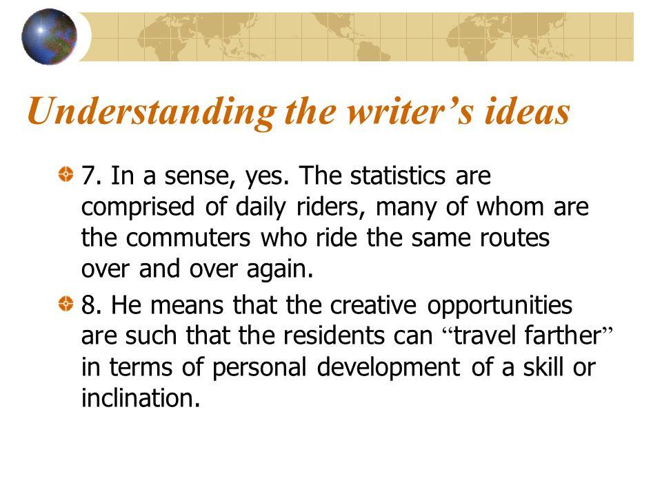 Understanding the writer's ideas 6.