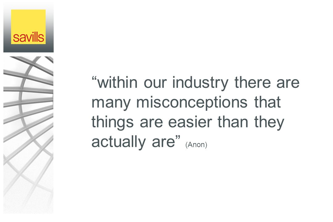 within our industry there are many misconceptions that things are easier than they actually are (Anon)