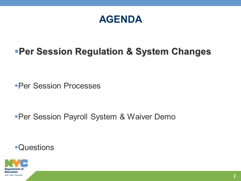 2 AGENDA  Per Session Regulation & System Changes  Per Session Processes  Per Session Payroll System & Waiver Demo  Questions