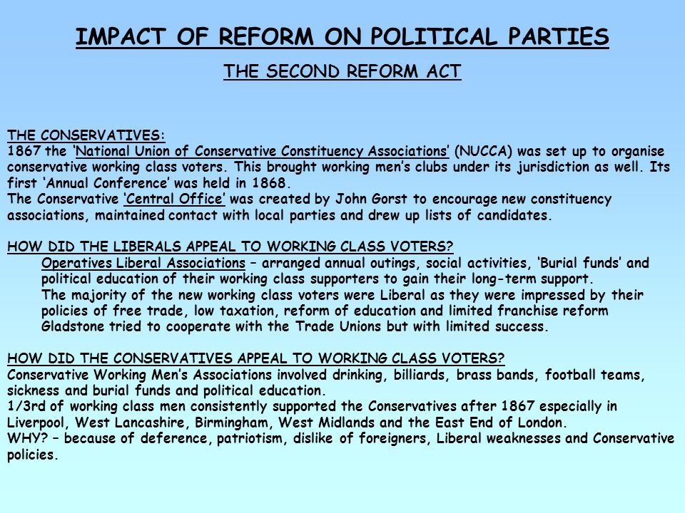 IMPACT OF REFORM ON POLITICAL PARTIES THE BALLOT ACT 1872 AND CIPPA 1883 IN GENERAL: Parties needed more professional election agents who knew the Law.