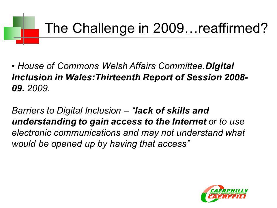The Challenge in 2009…reaffirmed.