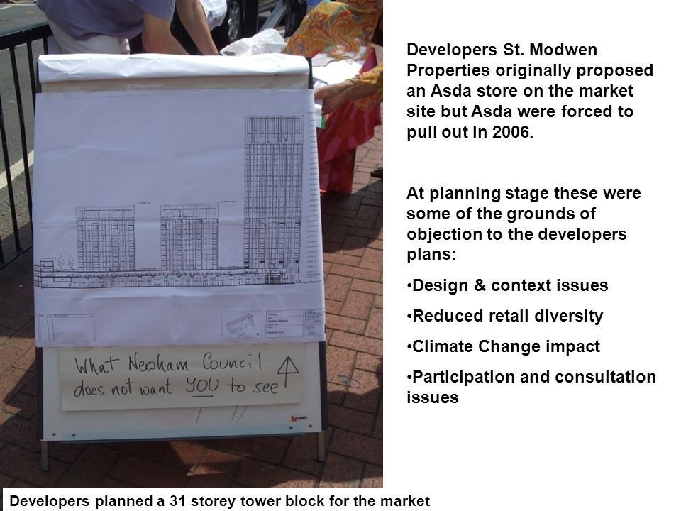 Developers St. Modwen Properties originally proposed an Asda store on the market site but Asda were forced to pull out in 2006. At planning stage thes