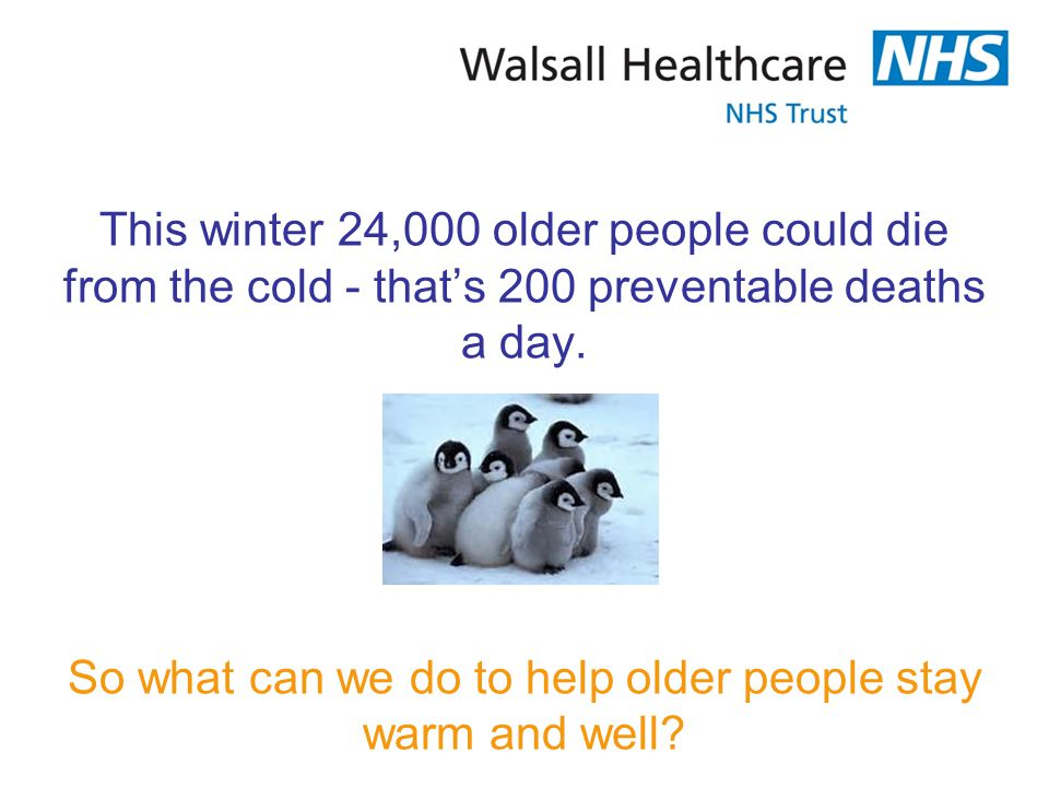 This winter 24,000 older people could die from the cold - that's 200 preventable deaths a day.