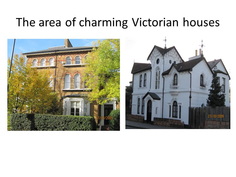 The area of charming Victorian houses