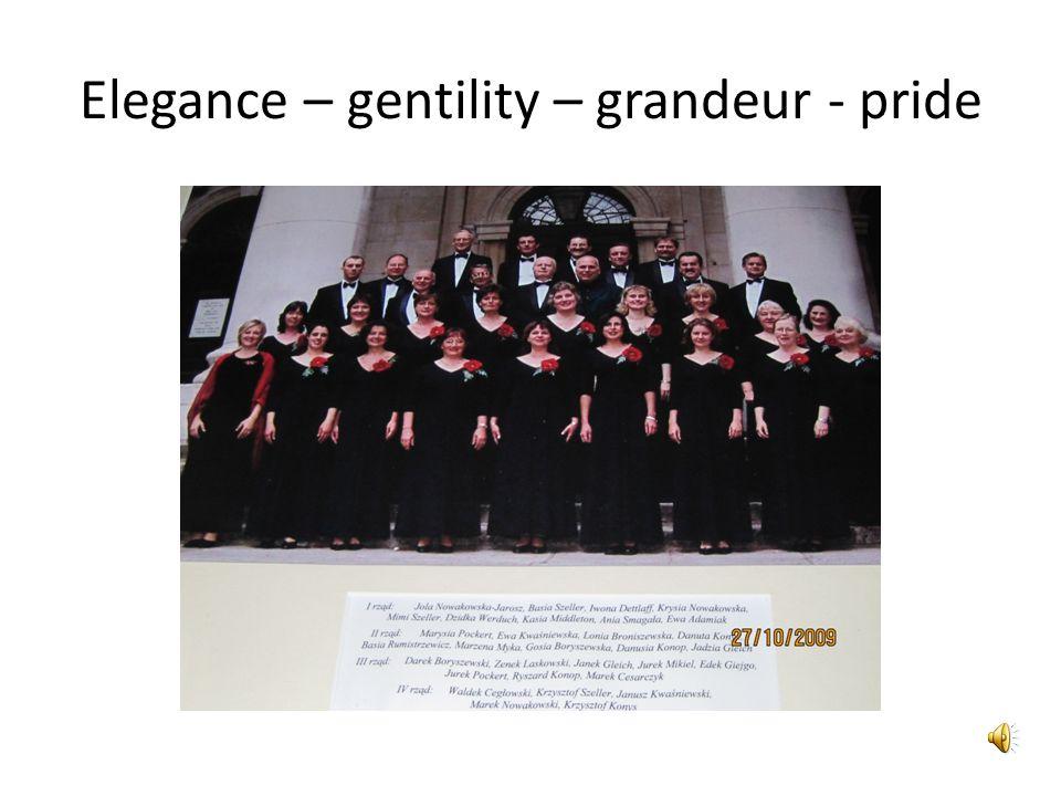 Elegance – gentility – grandeur - pride