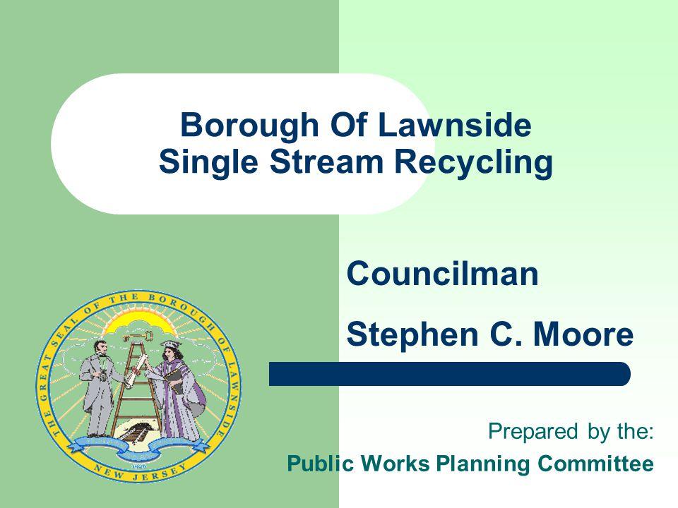 2012 Mayor and Committee: Mayor Mary Ann Wardlow Councilman Stephen C.