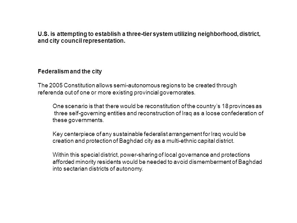 U.S. is attempting to establish a three-tier system utilizing neighborhood, district, and city council representation. Federalism and the city The 200