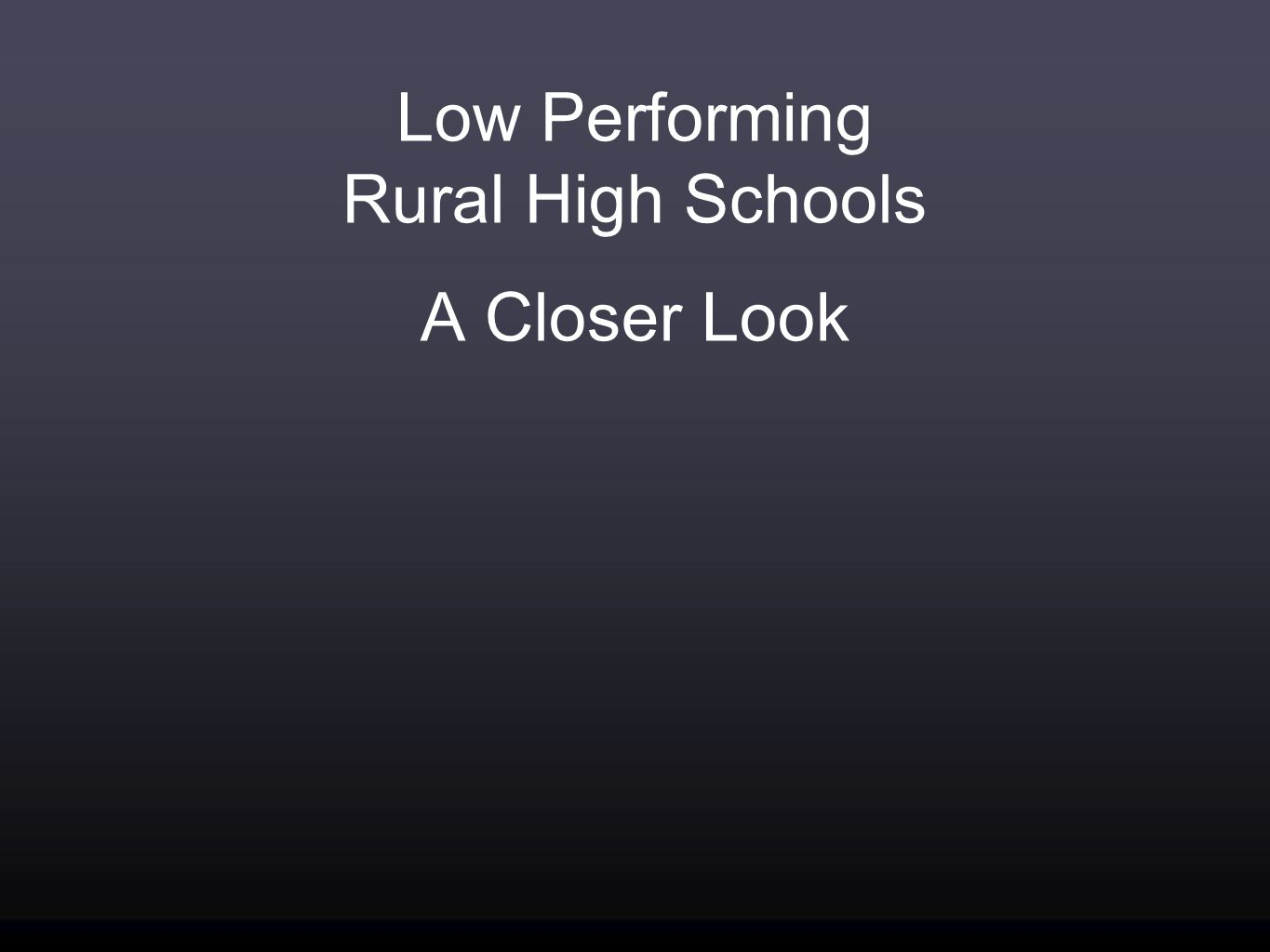 Low Performing Rural High Schools A Closer Look