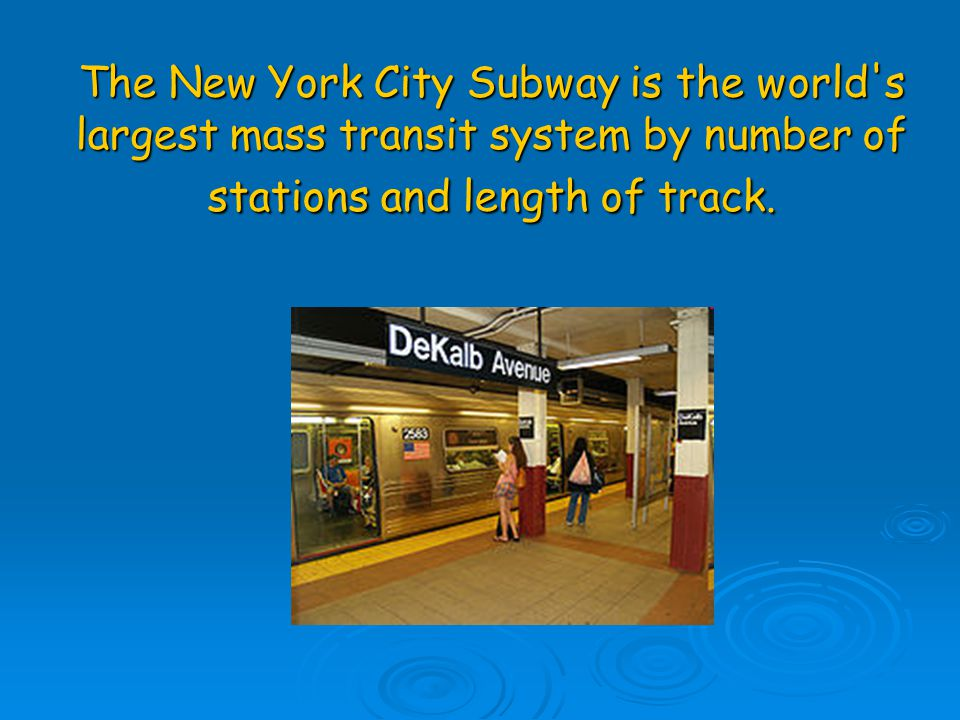 The New York City Subway is the world s largest mass transit system by number of stations and length of track.