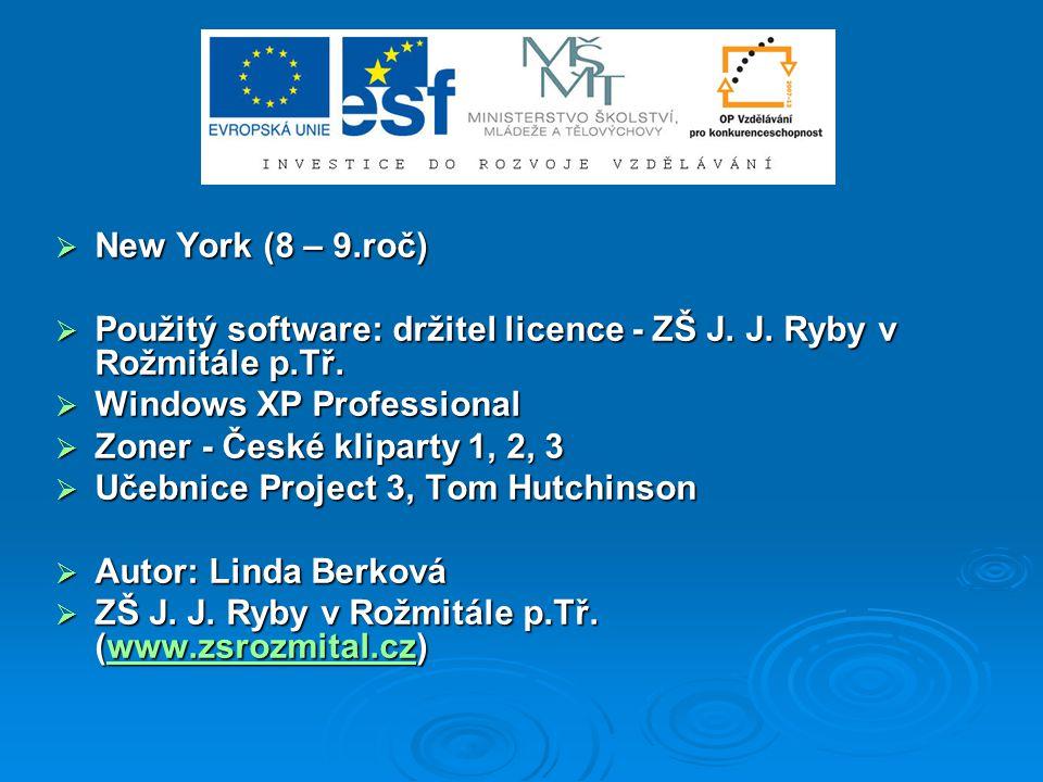  New York (8 – 9.roč)  Použitý software: držitel licence - ZŠ J.