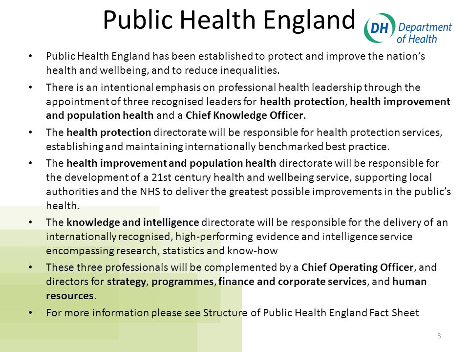 Public Health England Public Health England has been established to protect and improve the nation's health and wellbeing, and to reduce inequalities.